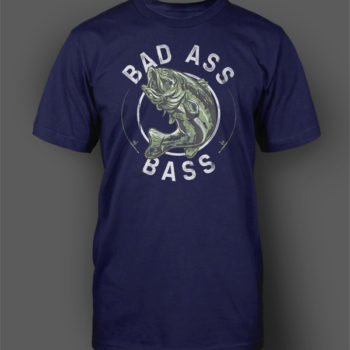 Bad Ass Bass Shirt